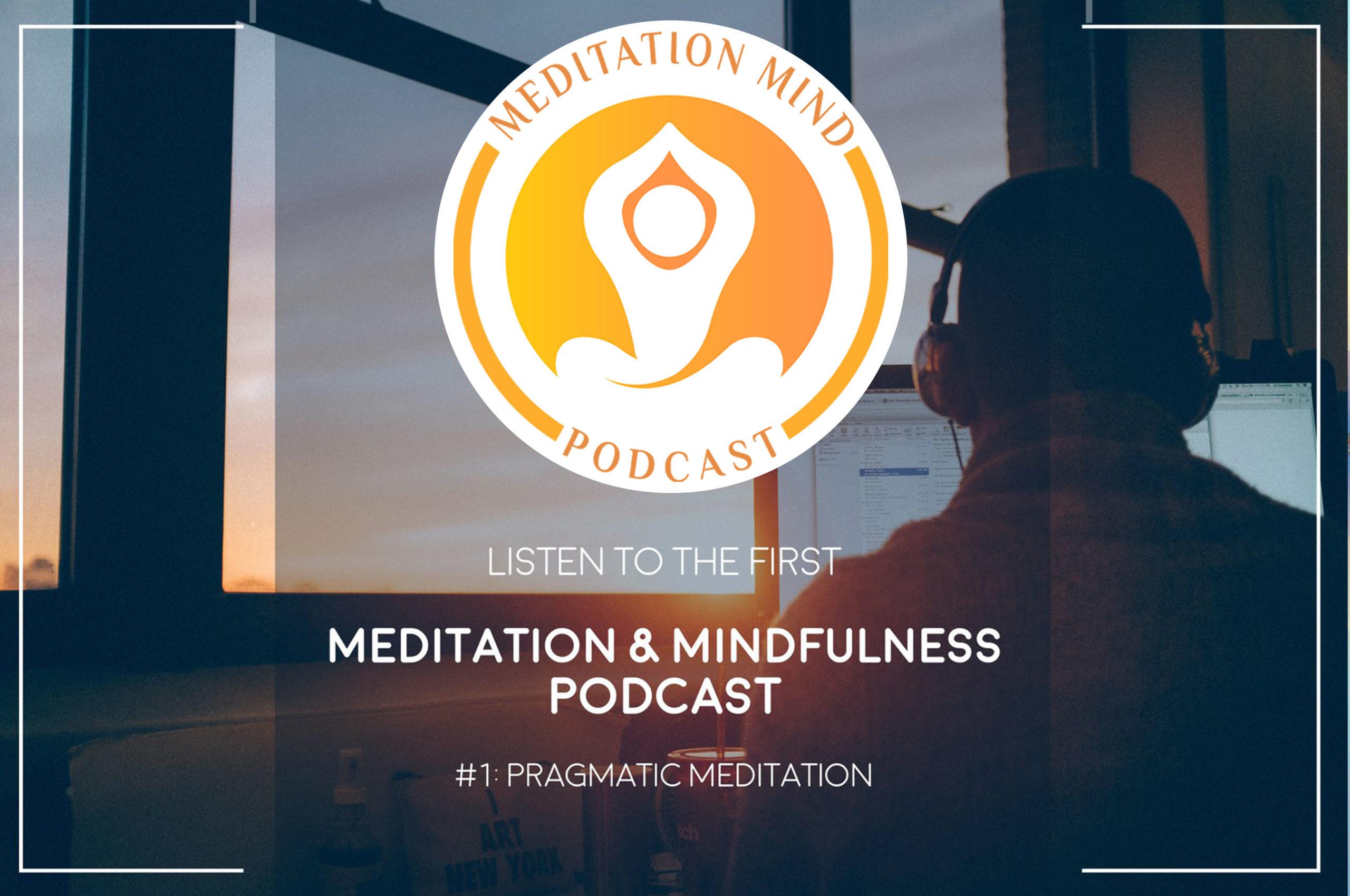 Episode with David Bowman talking about Pragmatic Meditation