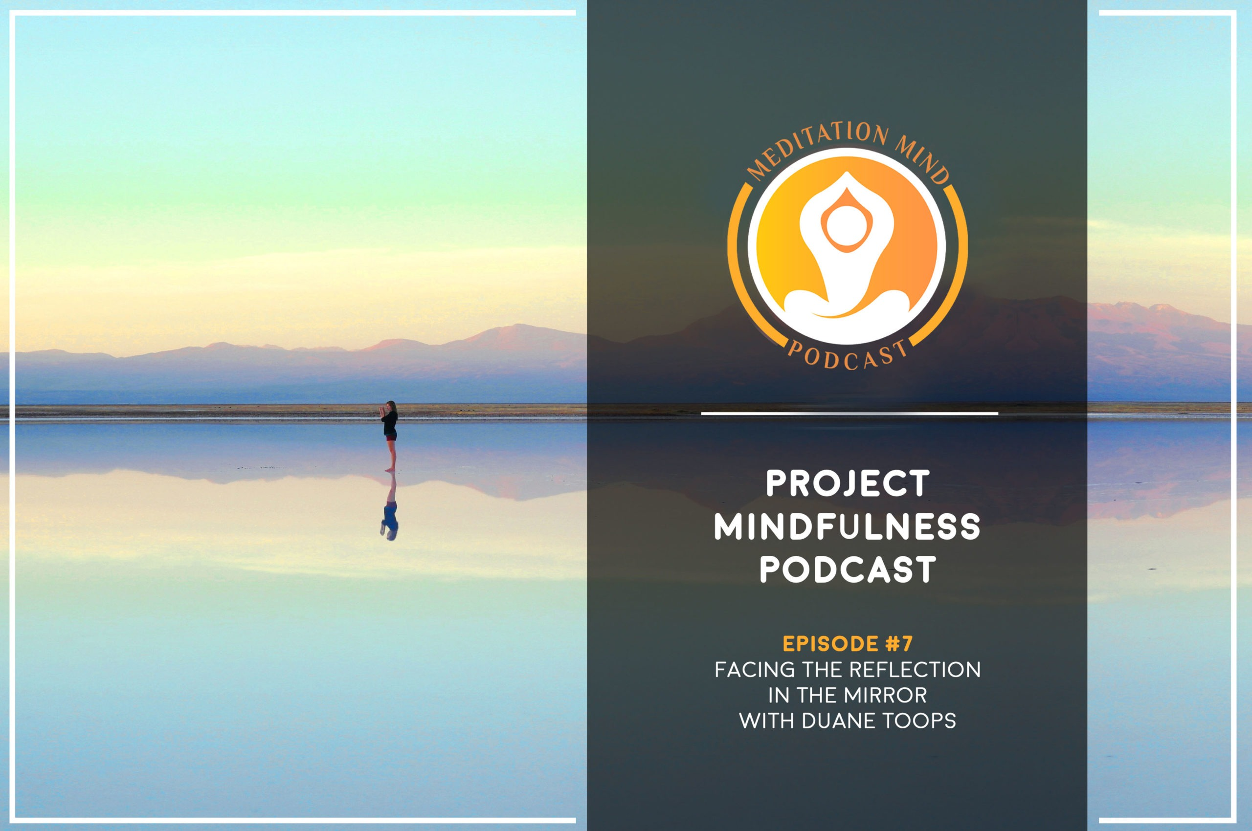 Podcast episode with Duane Toops talking about facing ourselves in the mirror and looking honestly at ourselves