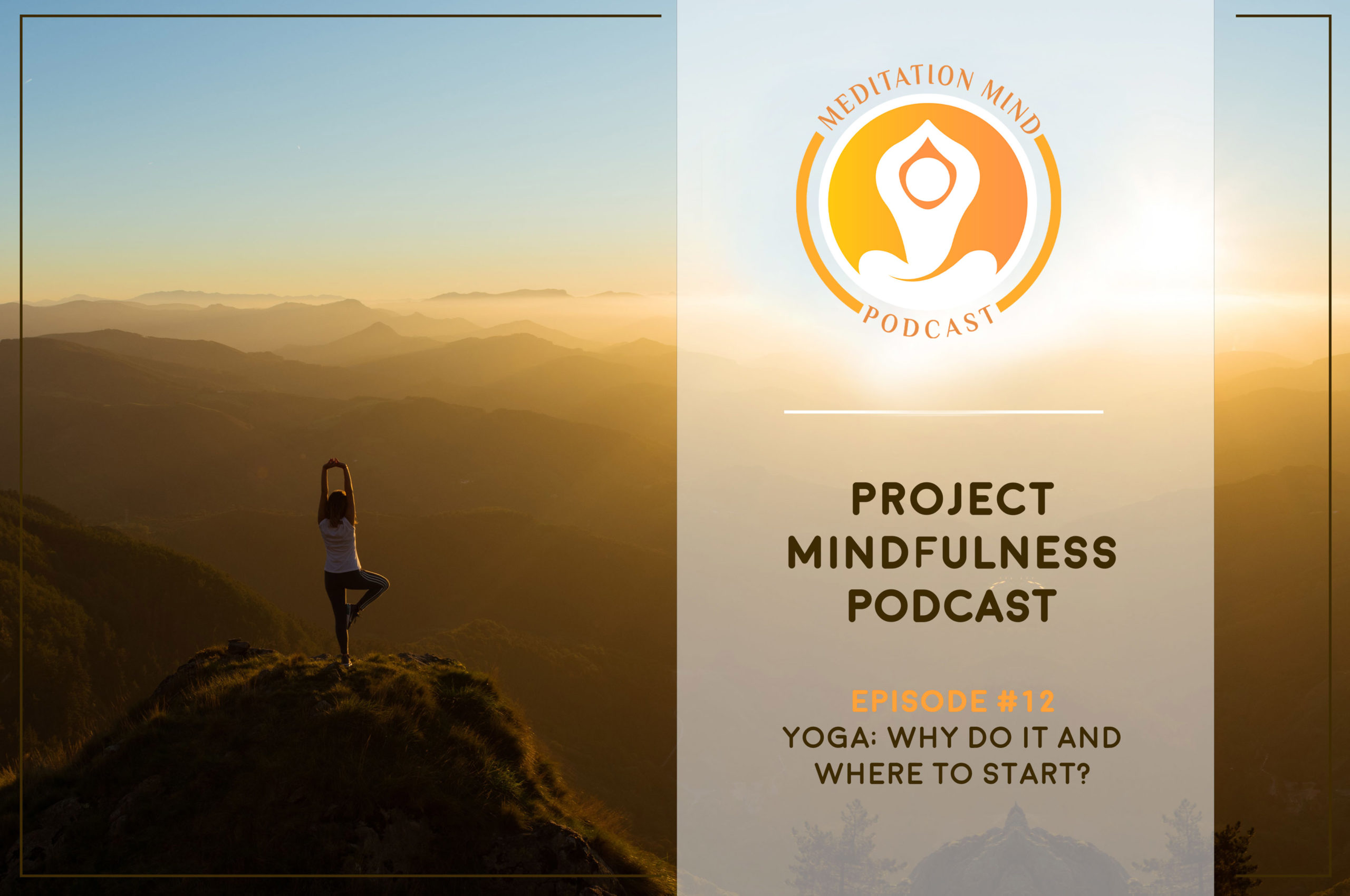 Where to start with Yoga? Why should you even start with Yoga? Find out in the episode of the podcast
